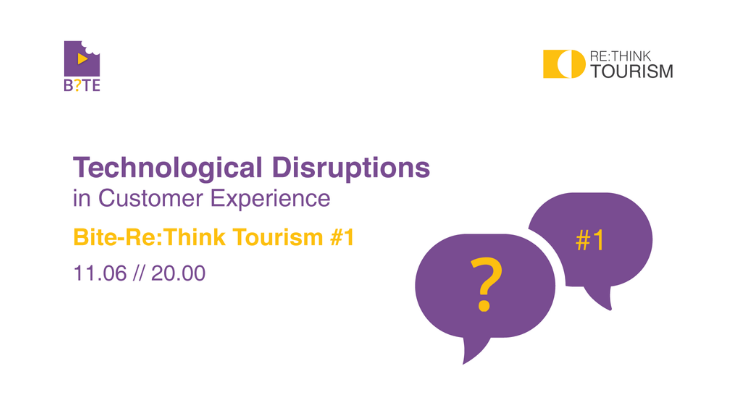 Technological disruptions in customer experience // BITE - Re:Think Tourism #1