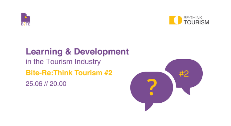 Learning & Development in the Tourism Industry // BITE - Re:Think Tourism #2